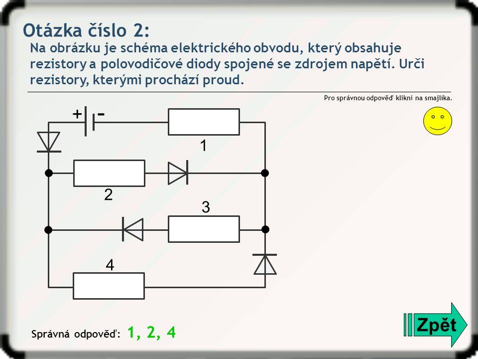 Otázka číslo 2: Na obrázku je schéma elektrického obvodu, který obsahuje rezistory a polovodičové diody spojené se zdrojem napětí.