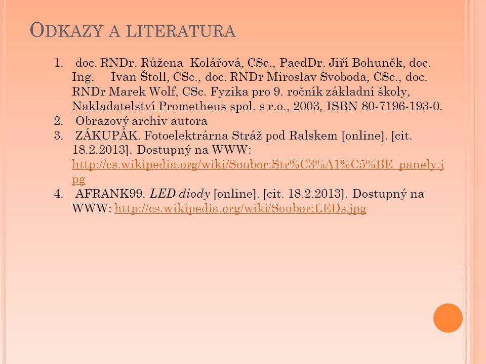 1. doc. RNDr. Růžena Kolářová, CSc., PaedDr. Jiří Bohuněk, doc.