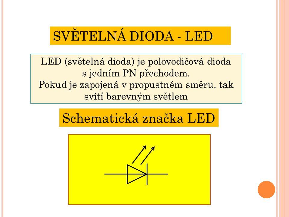 LED (světelná dioda) je polovodičová dioda s jedním PN přechodem.
