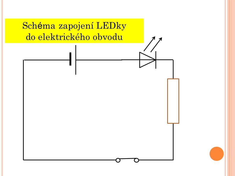 Sch é ma zapojení LEDky do elektrického obvodu