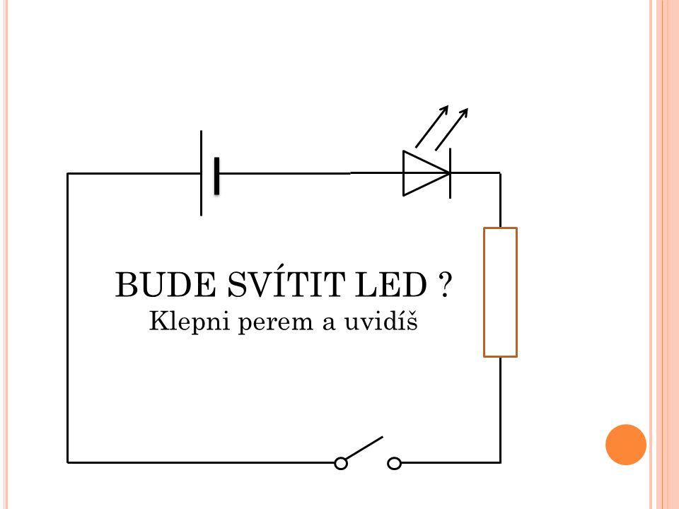 BUDE SVÍTIT LED ? Klepni perem a uvidíš