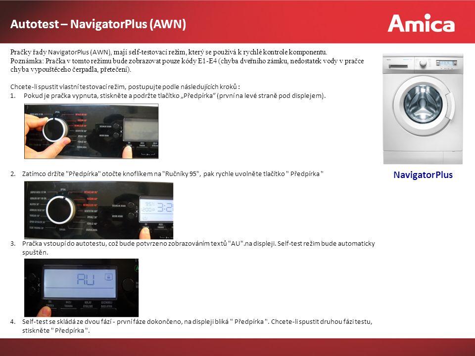 Autotest – NavigatorPlus (AWN) NavigatorPlus Pračky řady NavigatorPlus (AWN), mají self-testovací režim, který se používá k rychlé kontrole komponentu.