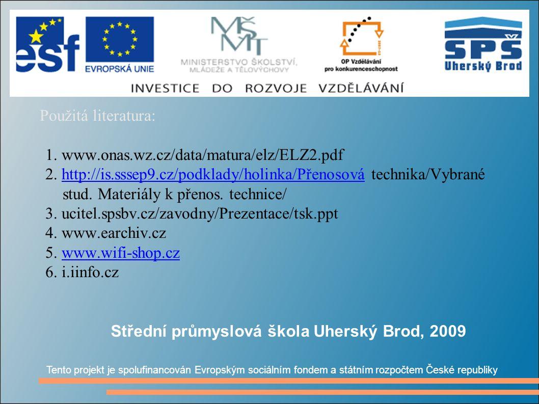 Použitá literatura: 1. www.onas.wz.cz/data/matura/elz/ELZ2.pdf 2.