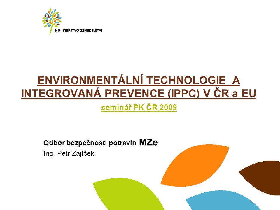 Program podpory environmentálních technologií v ČR -mezirezortní pracovní skupina ETAP (akční plán envi-tech) Ministerstvo zemědělstvíMinisterstvo zemědělství Program výzkumu v agrárním sektoru na léta 2007-2012 zahrnuje výzkum, vývoj a rozvoj nových technologií a inovací technologických procesů--- podprogram I.