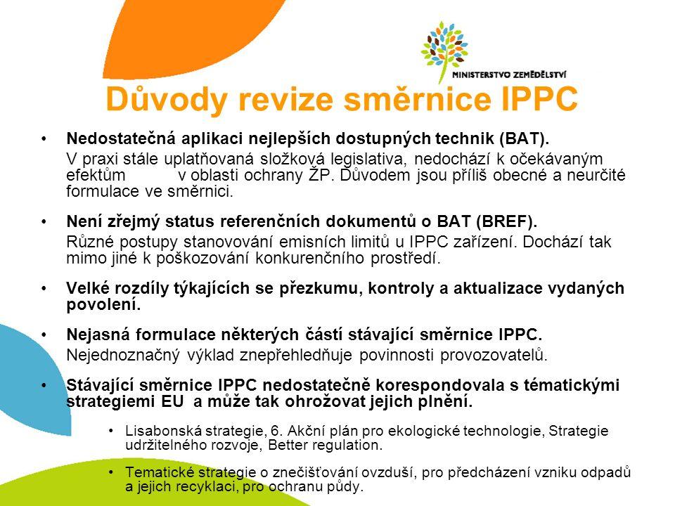 Zahrnované směrnice Návrh směrnice o průmyslových emisích KOM(2007) 844 v konečném znění 2008/1/ES o integrované prevenci a omezování znečištění Směrnici 1999/13/ES o omezování emisí těkavých organických sloučenin vznikajících při používání organických rozpouštědel při některých činnostech a v některých zařízeních Směrnici 2000/76/ES o spalování odpadů Směrnici 2001/80/ES o omezení emisí některých znečišťujících látek do ovzduší z velkých spalovacích zařízení Směrnici 78/176/EHS o odpadech z průmyslu oxidu titaničitého Směrnici 82/883/EHS o postupech dozoru a monitoringu životního prostředí v souvislosti s odpadem z průmyslu oxidu titaničitého, Směrnici 92/112/EHS o postupech harmonizace programu pro redukci a eventuální eliminaci znečištění způsobeného odpady z průmyslu oxidu titaničitého.