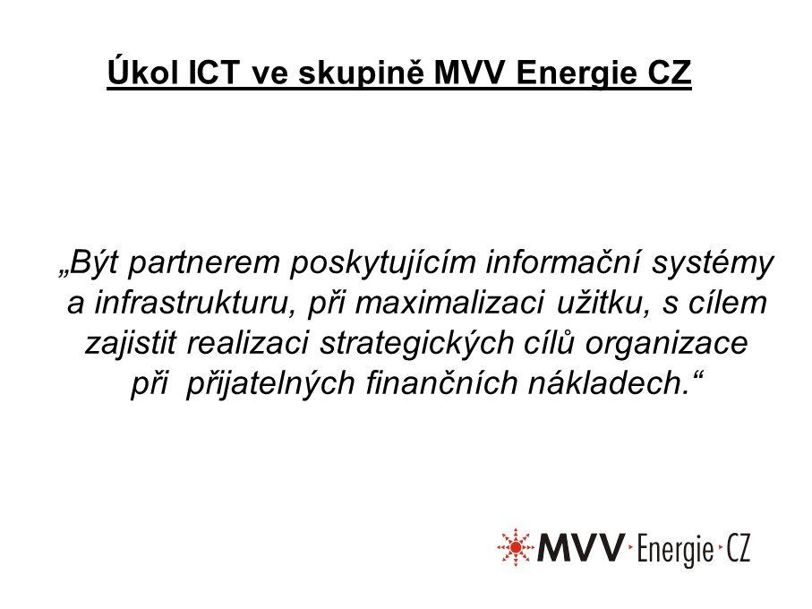 """""""Být partnerem poskytujícím informační systémy a infrastrukturu, při maximalizaci užitku, s cílem zajistit realizaci strategických cílů organizace při přijatelných finančních nákladech. Úkol ICT ve skupině MVV Energie CZ"""