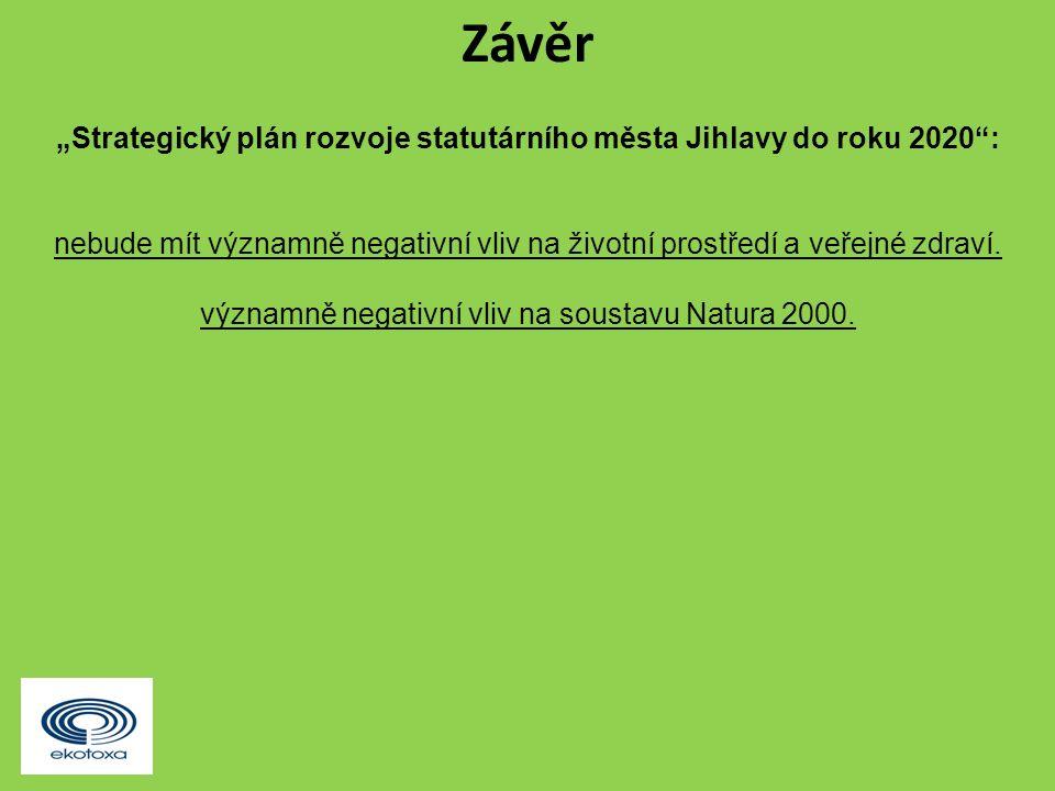 """Závěr """"Strategický plán rozvoje statutárního města Jihlavy do roku 2020"""": nebude mít významně negativní vliv na životní prostředí a veřejné zdraví. vý"""
