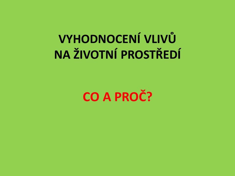SEA = Strategic environmental assessment = Posuzování vlivů koncepcí na životní prostředí Dle zákona č.