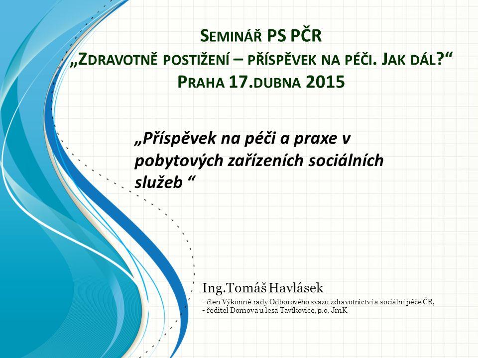 """S EMINÁŘ PS PČR """"Z DRAVOTNĚ POSTIŽENÍ – PŘÍSPĚVEK NA PÉČI."""