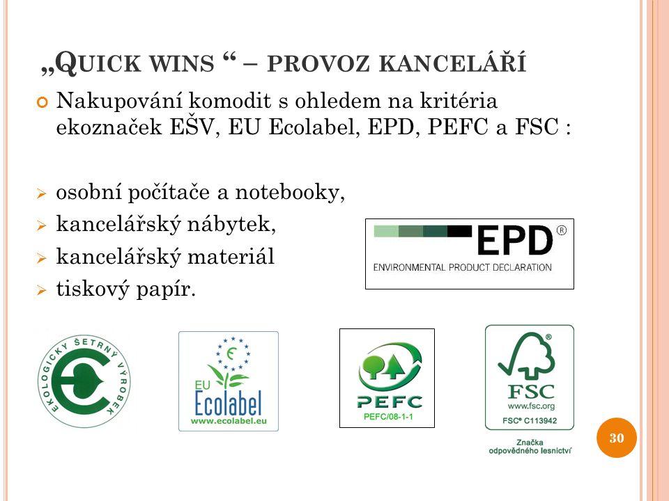 """""""Q UICK WINS """" – PROVOZ KANCELÁŘÍ Nakupování komodit s ohledem na kritéria ekoznaček EŠV, EU Ecolabel, EPD, PEFC a FSC :  osobní počítače a notebooky"""