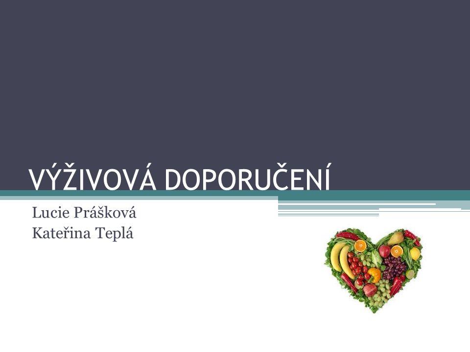 VÝŽIVOVÁ DOPORUČENÍ Lucie Prášková Kateřina Teplá