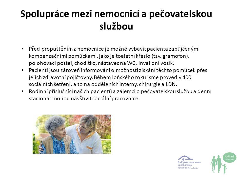 Spolupráce mezi nemocnicí a pečovatelskou službou Před propuštěním z nemocnice je možné vybavit pacienta zapůjčenými kompenzačními pomůckami, jako je
