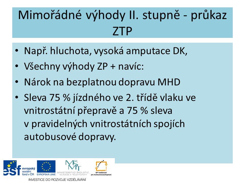 Mimořádné výhody II. stupně - průkaz ZTP Např.