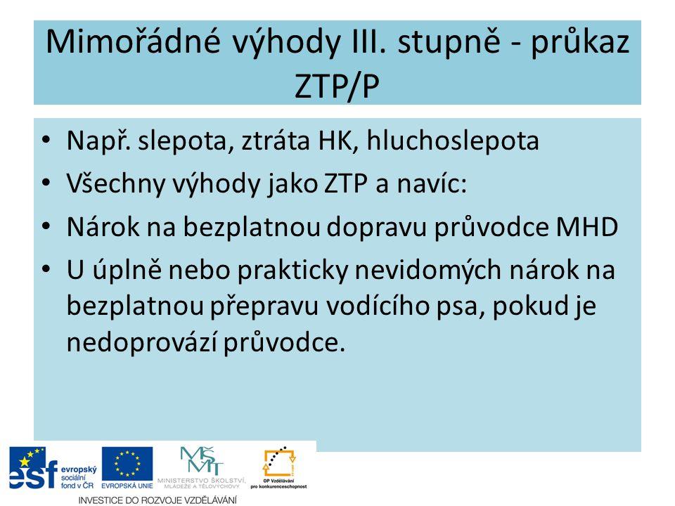 Mimořádné výhody III. stupně - průkaz ZTP/P Např.