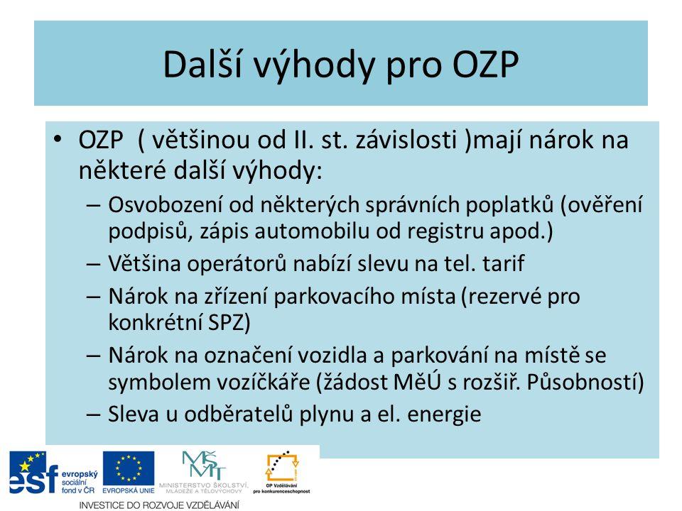 Další výhody pro OZP OZP ( většinou od II. st.