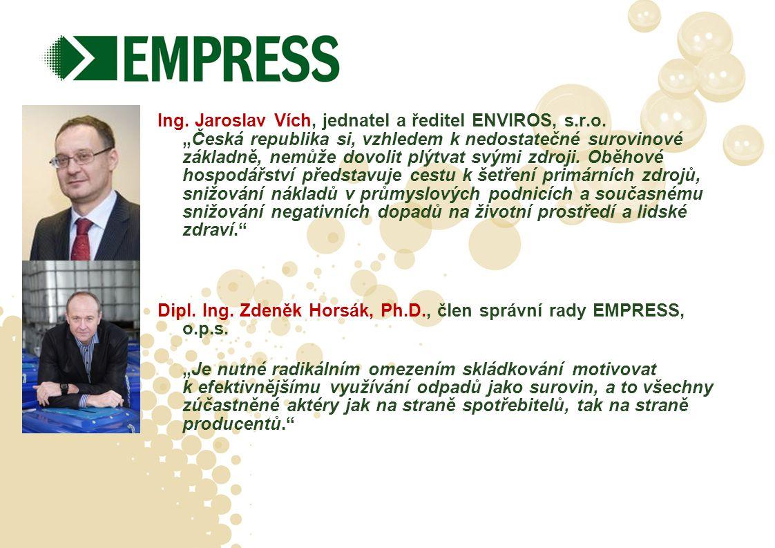 """Ing. Jaroslav Vích, jednatel a ředitel ENVIROS, s.r.o. """"Česká republika si, vzhledem k nedostatečné surovinové základně, nemůže dovolit plýtvat svými"""