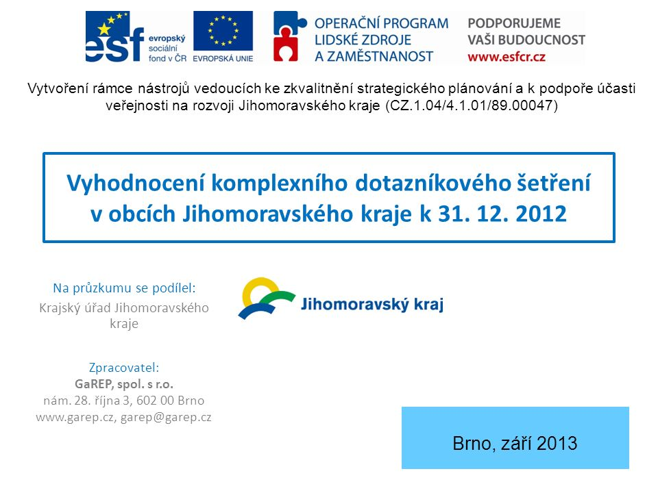 Vyhodnocení komplexního dotazníkového šetření v obcích Jihomoravského kraje k 31.