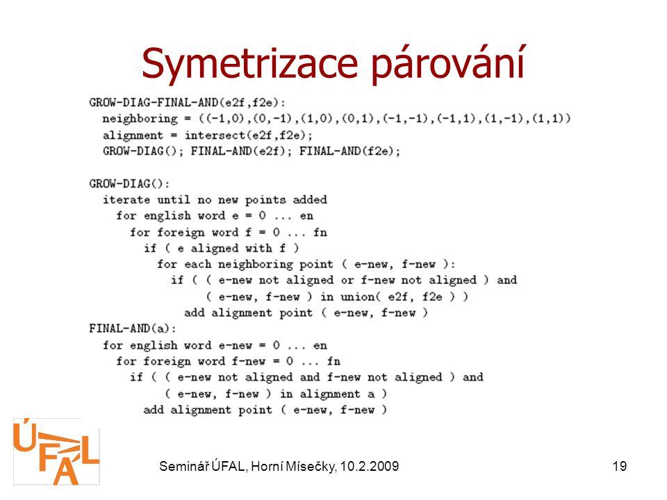 Seminář ÚFAL, Horní Mísečky, 10.2.200919 Symetrizace párování