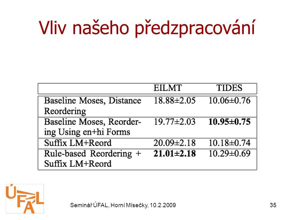 Seminář ÚFAL, Horní Mísečky, 10.2.200935 Vliv našeho předzpracování