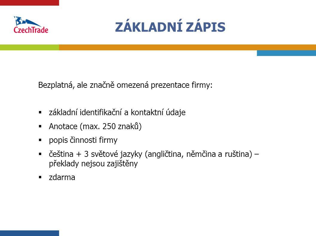 2 Bezplatná, ale značně omezená prezentace firmy:  základní identifikační a kontaktní údaje  Anotace (max. 250 znaků)  popis činnosti firmy  češti