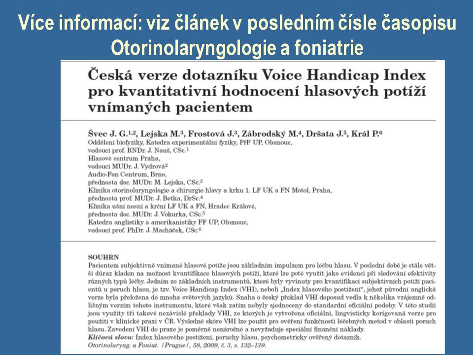 Více informací: viz článek v posledním čísle časopisu Otorinolaryngologie a foniatrie