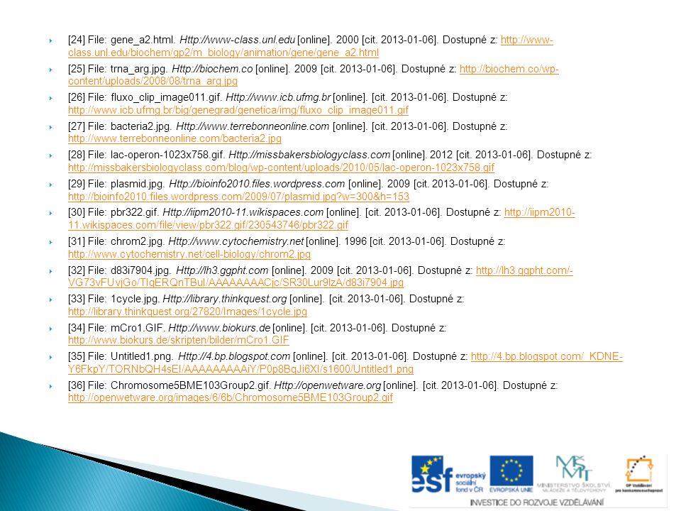 [24] File: gene_a2.html. Http://www-class.unl.edu [online]. 2000 [cit. 2013-01-06]. Dostupné z: http://www- class.unl.edu/biochem/gp2/m_biology/anim