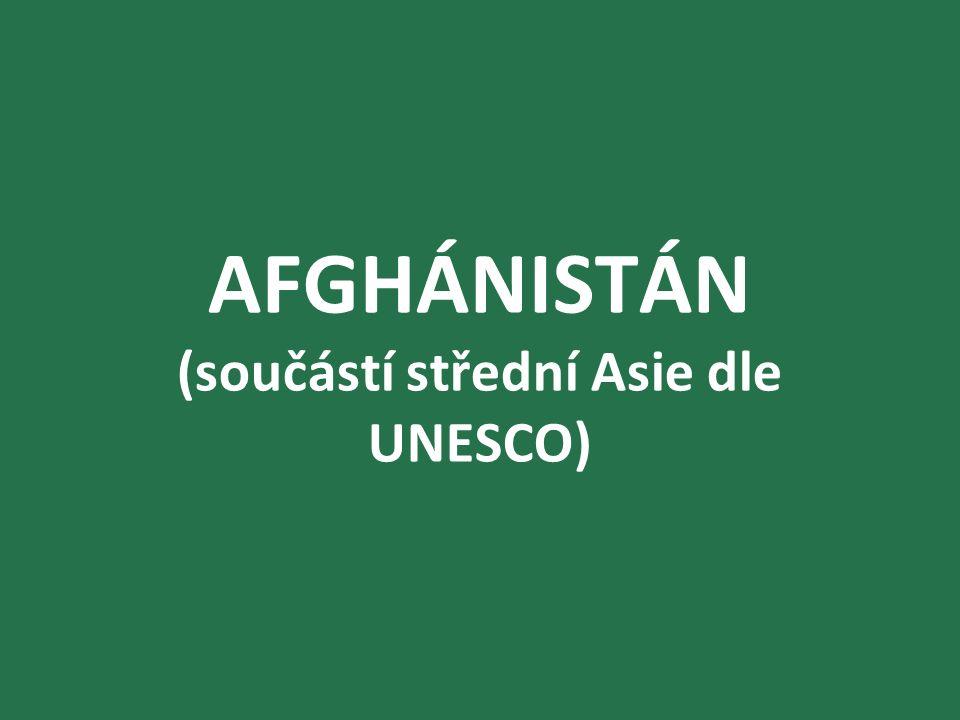 AFGHÁNISTÁN (součástí střední Asie dle UNESCO)