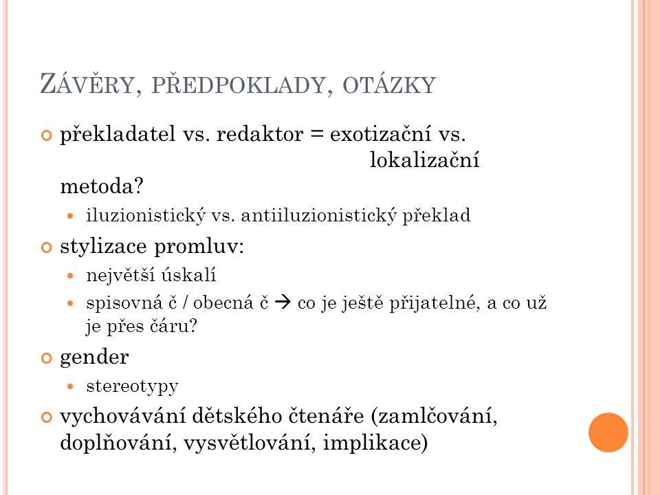 Z ÁVĚRY, PŘEDPOKLADY, OTÁZKY překladatel vs. redaktor = exotizační vs.