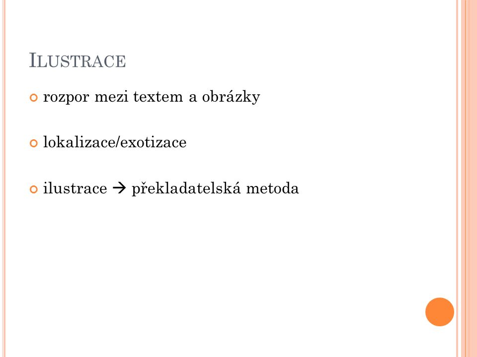 I LUSTRACE rozpor mezi textem a obrázky lokalizace/exotizace ilustrace  překladatelská metoda
