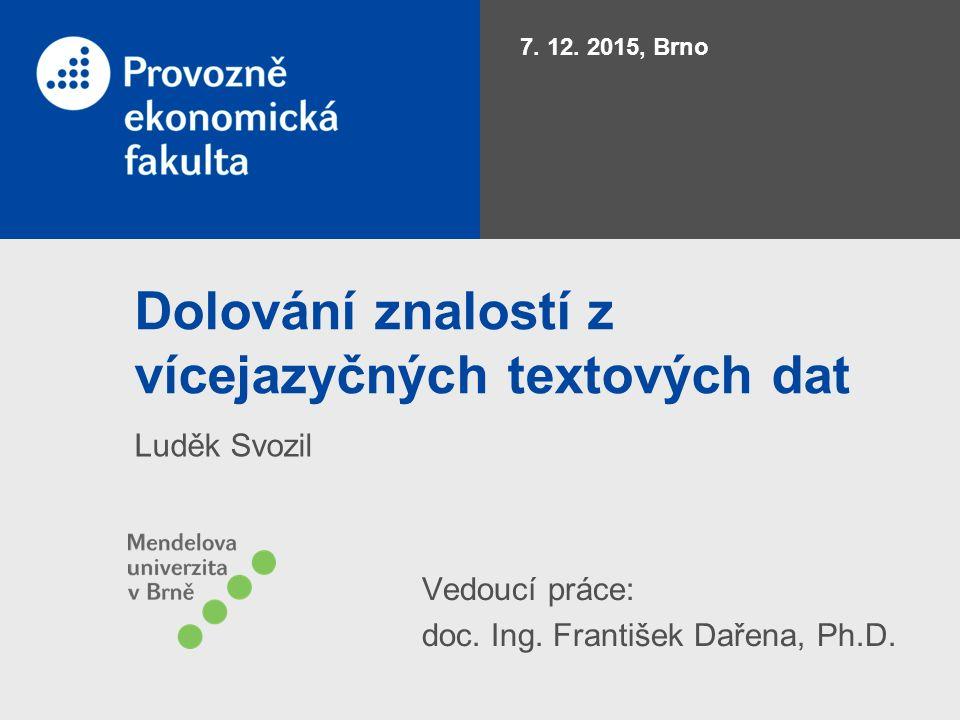 Dolování znalostí z vícejazyčných textových dat Luděk Svozil 7.