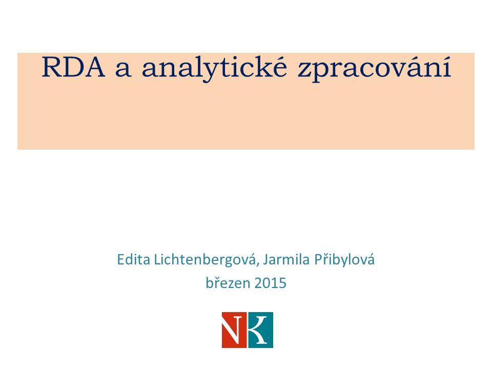 RDA a analytické zpracování Edita Lichtenbergová, Jarmila Přibylová březen 2015