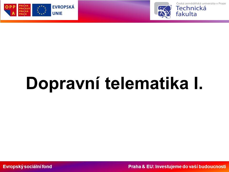 Evropský sociální fond Praha & EU: Investujeme do vaší budoucnosti VZNIK POJMU TELEMATIKA V polovině devadesátých let minulého století se v oblasti telekomunikací, informatiky a dopravy objevují nové odborné pojmy: –TELEMATIKA, –TELEINFORMATIKA, –DOPRAVNÍ TELEMATIKA –INTELEGENTNÍ DOPRAVNÍ SYSTÉMY A SLUŽBY (Intelligent Transport Systems and Services).