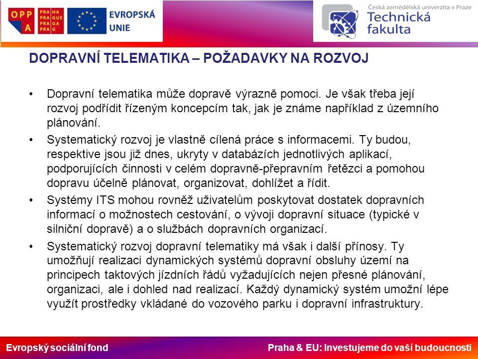 Evropský sociální fond Praha & EU: Investujeme do vaší budoucnosti Základy ekonomiky v dopravní telematice Co ovlivňuje přínosy .