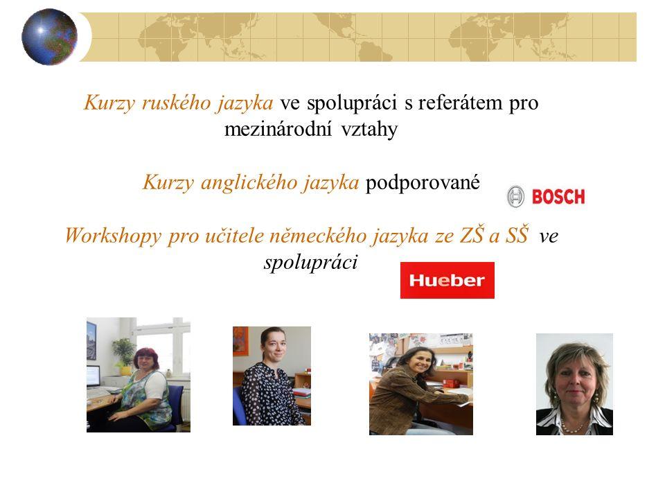 Kurzy ruského jazyka ve spolupráci s referátem pro mezinárodní vztahy Kurzy anglického jazyka podporované Workshopy pro učitele německého jazyka ze ZŠ a SŠ ve spolupráci