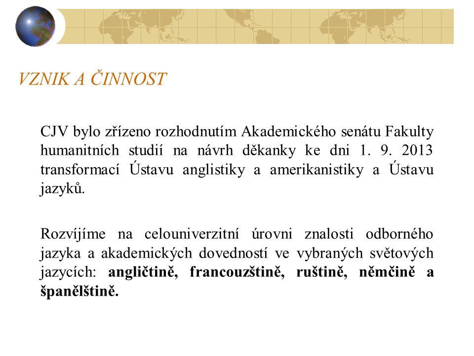 VZNIK A ČINNOST CJV bylo zřízeno rozhodnutím Akademického senátu Fakulty humanitních studií na návrh děkanky ke dni 1.