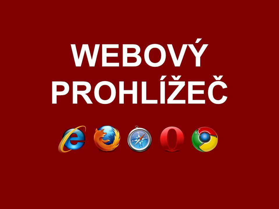 Charakteristika: Webový prohlížeč je počítačový program, který slouží k zobrazování a prohlížení World Wide Webu (WWW), tj.