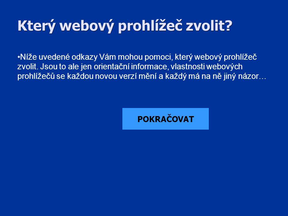 Který webový prohlížeč zvolit. Níže uvedené odkazy Vám mohou pomoci, který webový prohlížeč zvolit.