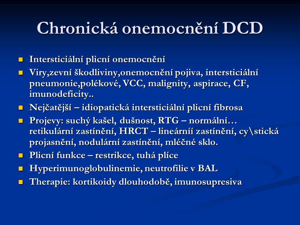 Chronická onemocnění DCD Intersticiální plicní onemocnění Intersticiální plicní onemocnění Viry,zevní škodliviny,onemocnění pojiva, intersticiální pne