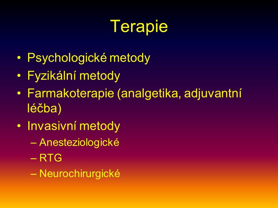 Terapie Psychologické metody Fyzikální metody Farmakoterapie (analgetika, adjuvantní léčba) Invasivní metody –Anesteziologické –RTG –Neurochirurgické