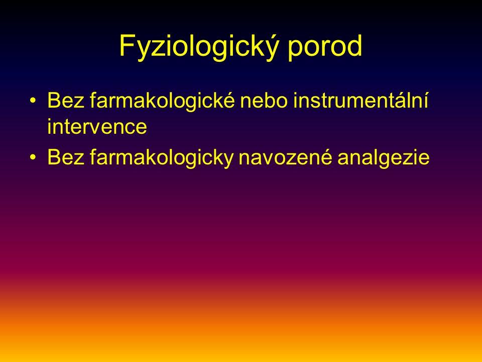 Fyziologický porod Bez farmakologické nebo instrumentální intervence Bez farmakologicky navozené analgezie