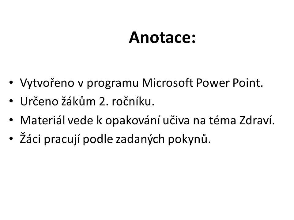 Anotace: Vytvořeno v programu Microsoft Power Point.