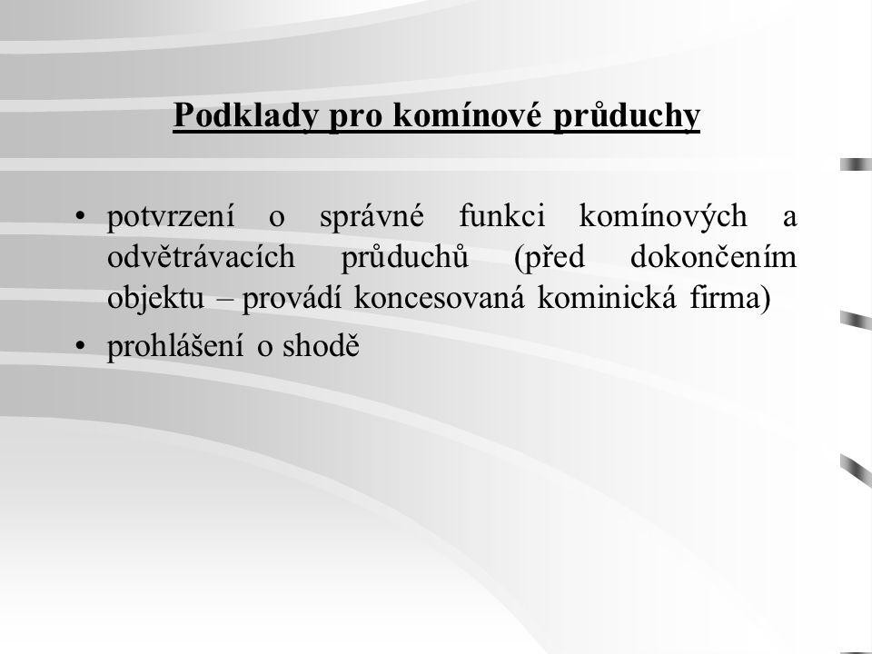 Podklady pro vzduchotechnická zařízení revize VZT revizní zpráva MaR revize protipožárních klapek protokol o kompletnosti rozvodů potvrzení o kapacitě VZT potvrzení o zaregulování výdechů protokol o zkoušce hlučnosti prohlášení o shodě na připojené výrobky (klima jednotky, ventilátory) protokol o provozní zkoušce – 72 hod.