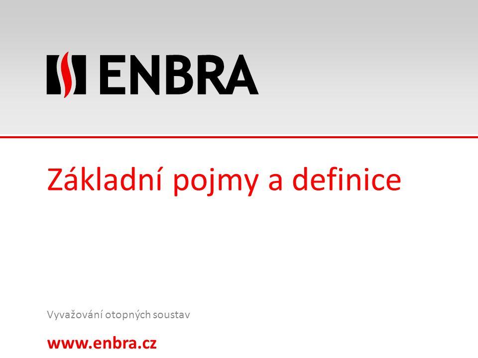 www.enbra.cz 24.9.2016 10/15 Základní pojmy a definice Vyvažování otopných soustav