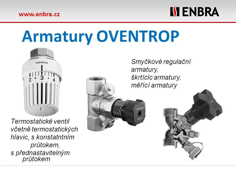 www.enbra.cz Armatury OVENTROP Termostatické ventil včetně termostatických hlavic, s konstatntním průtokem, s přednastavitelným průtokem Smyčkové regulační armatury, škrtícíc armatury, měřící armatury