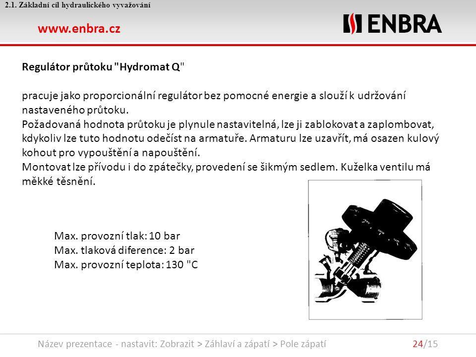 www.enbra.cz 24.9.2016Název prezentace - nastavit: Zobrazit > Záhlaví a zápatí > Pole zápatí24/15 2.1.