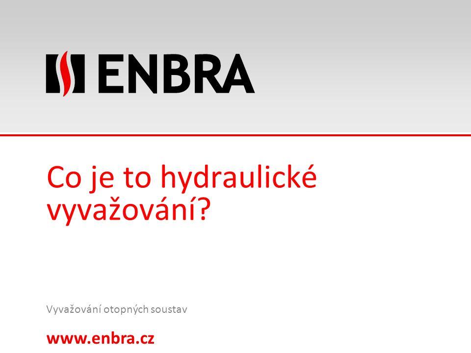 www.enbra.cz 24.9.2016 6/15 Co je to hydraulické vyvažování Vyvažování otopných soustav