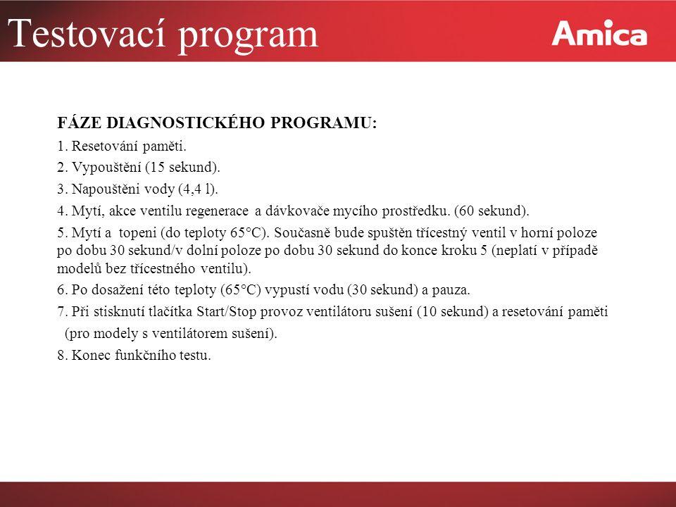 Testovací program FÁZE DIAGNOSTICKÉHO PROGRAMU: 1.
