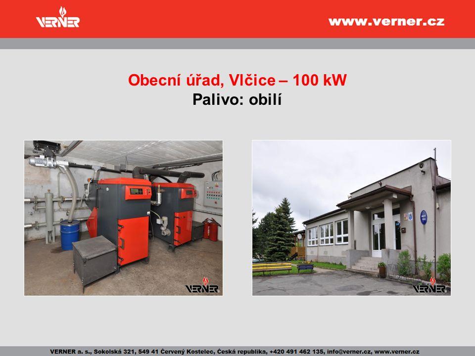 Obecní úřad, Vlčice – 100 kW Palivo: obilí