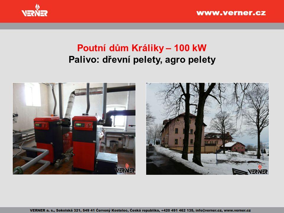 Poutní dům Králiky – 100 kW Palivo: dřevní pelety, agro pelety
