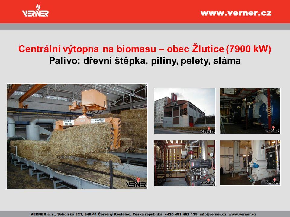 Centrální výtopna na biomasu – obec Žlutice (7900 kW) Palivo: dřevní štěpka, piliny, pelety, sláma